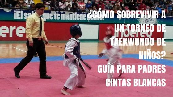 Taekwondo Para Niños Cómo Sobrevivir A Un Torneo Performance
